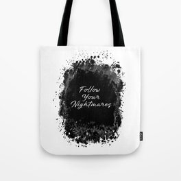 Follow Your Nightmares Tote Bag