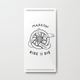 Ride or Die · Marrow Metal Print