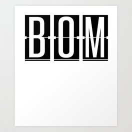 BOM  - Mumbai - India - Airport Code Souvenir or Gift Design  Art Print