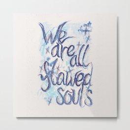 Flawed Souls Metal Print