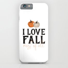 I Love Fall Most of All iPhone Case