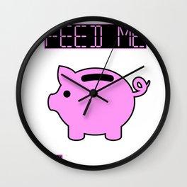 Feed me piggybank fun Wall Clock