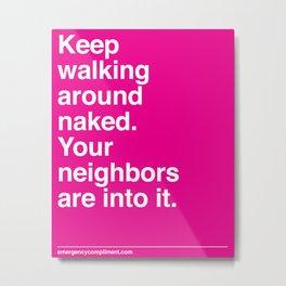 Walk Around Naked Metal Print