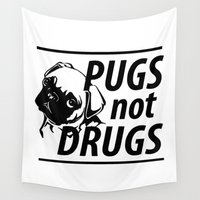 pugs Wall Tapestries featuring Pugs Not Drugs by AmandaSmentkowskiArt