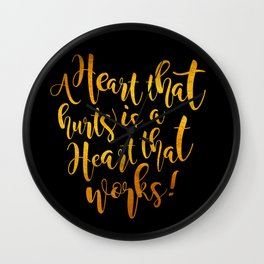 Heart That Hurts is a Heart That Works - Placebo Wall Clock