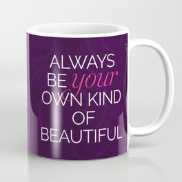 Your Own Kind Of Beautiful Quote Coffee Mug
