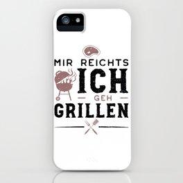 Mir Reichts Ich Geh Grillen iPhone Case