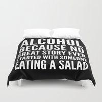 alcohol Duvet Covers featuring ALCOHOL BECAUSE NO GREAT STORY EVER STARTED WITH SOMEONE EATING A SALAD (Black & White) by CreativeAngel