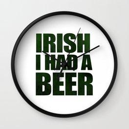 Irish I Had A Beer Wall Clock