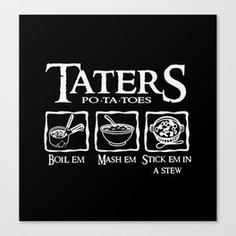The Lord Of taters potatoes Recipe Canvas Print