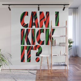 Can I Kick It Wall Mural
