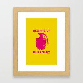 BEWARE OF BULLSHIT! Framed Art Print