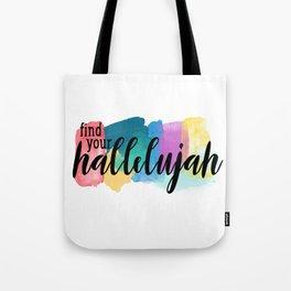 Find Your Hallelujah Tote Bag