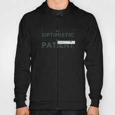Be patient. Be Optimistic. A PSA for stressed creatives. Hoody