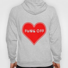 A fuck off for valentine's day Hoody
