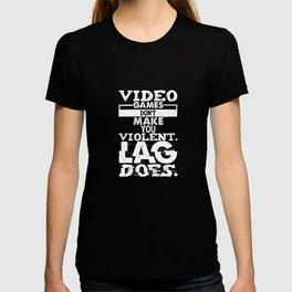 Video Games Lag T-shirt
