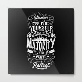 Lab No. 4 Whenever You Find Yourself Mark Twain Quotes Metal Print