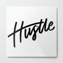 """""""Hustle"""" Motivational Lettering Metal Print"""