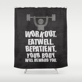 Lab No. 4 - Work Out Eat Well Be Patient Gym Motivational Quotes Poster Shower Curtain
