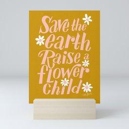 Save the Earth, Raise a Flower Child Mini Art Print