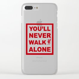 You'll never walk alone Clear iPhone Case