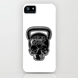 Never Quit / Show your work ethic iPhone Case