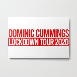 DOMINIC CUMMINGS - THE LOCKDOWN TOUR Metal Print