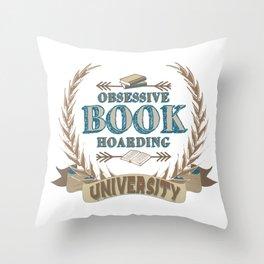 Obsessive Book Hoarding University Throw Pillow