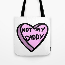Not My Daddy Tote Bag