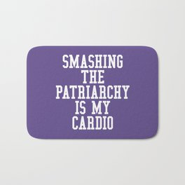 Smashing The Patriarchy is My Cardio (Ultra Violet) Bath Mat