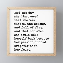 And one day she discovered that she was fierce and strong quote Framed Mini Art Print