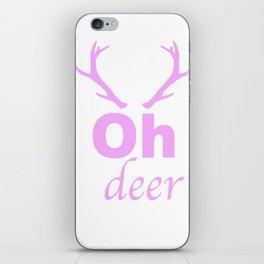 Oh deer iPhone Skin