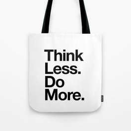 Think Less Do More inspirational wall art black and white typography poster design home decor Tote Bag