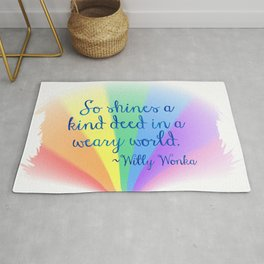 Inspirational Art Willy Wonka Quote and a Rainbow Feather Rug