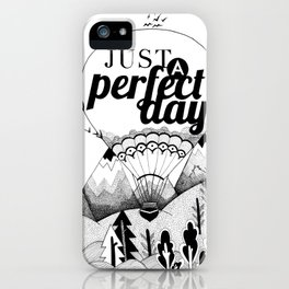 PERFECT DAY iPhone Case