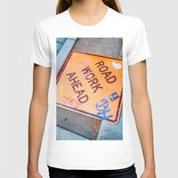 grafitti T-shirts featuring Road Work Ahead by Mauricio Santana
