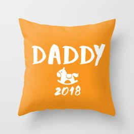 Daddy 2018 - New Father Throw Pillow