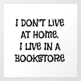 I Live in a Bookstore Art Print