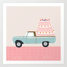 CAKE ON THE WAY Art Print