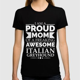 proud mom Italian greyhound Dog Mom Owner Mother's Day T-shirt