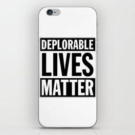 Deplorable lives matter iPhone Skin