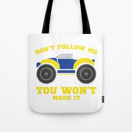 Don't Follow Me You Won't Make It T-shirt design in yellow and blue for Rough Road Lovers Tote Bag