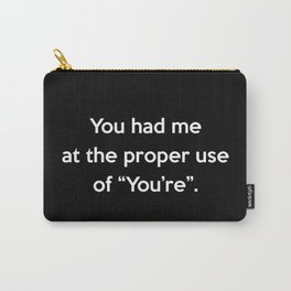 Proper Use Of You're Funny Quote Carry-All Pouch