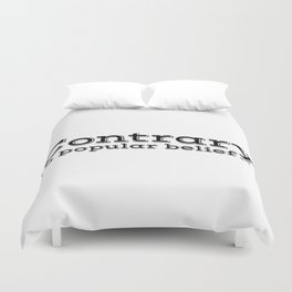 Contrary to popular belief. by WIPjenni Duvet Cover
