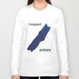 I Support Artists T-Shirt and Stationery Cards Long Sleeve T-shirt