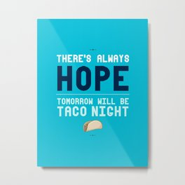 There's Always Hope... Metal Print