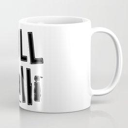 Full Talli (Totally Drunk) Coffee Mug