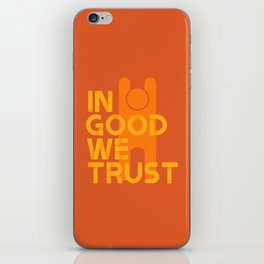Trust in Good - Version 1 iPhone Skin