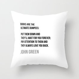 Book are the ultimate Dumpees - John Green Throw Pillow