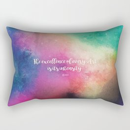 The excellence of every Art is its intensity.  Keats Rectangular Pillow